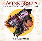 img - for Captain Arsenio: Inventions and (Mis)adventures in Flight book / textbook / text book