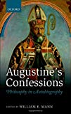 Augustines Confessions: Philosophy in Autobiography
