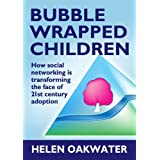 Bubble Wrapped Childrenby Helen Oakwater