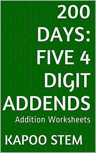 Kapoo Stem - 200 Addition Worksheets with Five 4-Digit Addends: Math Practice Workbook (200 Days Math Addition Series 19)