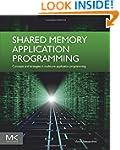 Shared Memory Application Programming...
