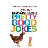 New and Not Bad Pretty Good Jokes (Prairie Home Companion)
