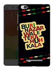 "Humor Gang Buri Nazar Waale Tera Muh Kala - Quote Printed Designer Mobile Back Cover For ""Xiaomi Redmi Mi 4C"" (3D, Matte, Premium Quality Snap On Case)"