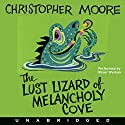 The Lust Lizard of Melancholy Cove Audiobook by Christopher Moore Narrated by Oliver Wyman