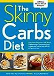 The Skinny Carbs Diet: Eat Pasta, Pot...