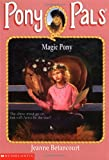 Magic Pony (Pony Pals #35) (0439306450) by Betancourt, Jeanne