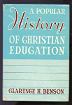 A popular history of Christian education, by…