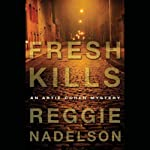 Fresh Kills: An Artie Cohen Mystery (       UNABRIDGED) by Reggie Nadelson Narrated by Elijah Alexander