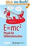 E=mc^2: Physik f�r H�hlenmenschen