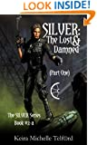 SILVER: The Lost & Damned (Part One) (The SILVER Series Book 2)
