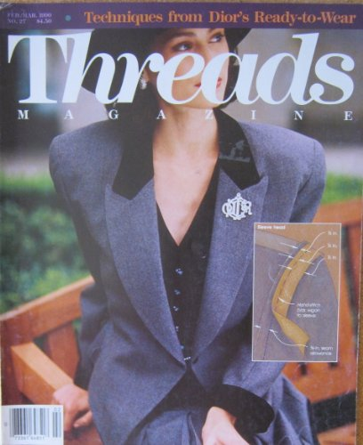 3 Issues of THREADS MAGAZINE; Aug/Sept. 1987 Featuring Sewing-Machine Surgery, Feb/Mar. 1988 Featuring Ikat Knitting, and Feb./Mar. 1990 Featuring Techniques and Tips from Christian Dior.