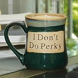 Tumbleweed 'I Don't Do Perky' Ceramic 20 Ounce Coffee Mug