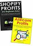 img - for E-Commerce School of Profits (2 Book Bundle): How to Start a Low to No Capital Dropshipping Business via Creating Your Shopify Store & Aliexpress E-Commerce book / textbook / text book