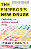 The Emperors New Drugs: Exploding the Antidepressant Myth