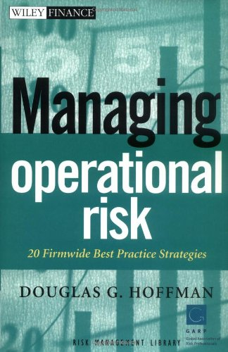 Managing Operational Risk: 20 Firmwide Best Practice Strategiess
