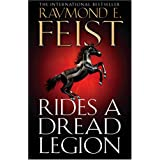 Rides a Dread Legion (The Demonwar Saga): The Demonwar Saga Bk. 1by Raymond E. Feist