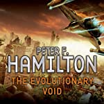 The Evolutionary Void (       UNABRIDGED) by Peter F Hamilton Narrated by John Lee