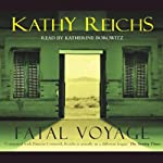 Fatal Voyage: Temperance Brennan, Book 4 (       ABRIDGED) by Kathy Reichs Narrated by Katherine Borowitz