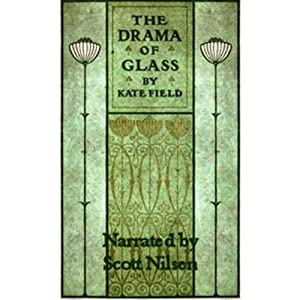 The Drama of Glass | [Kate Field]