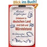 Unbekannt in deutschem Land sind Café und Würstelstand: Als Österreicher unter Deutschen