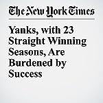 Yanks, with 23 Straight Winning Seasons, Are Burdened by Success | Tyler Kepner