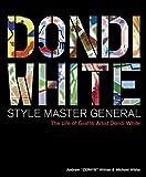 Dondi WhiteStyle Master General: The Life of Graffiti Artist Dondi White