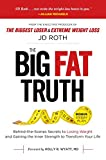 img - for The Big Fat Truth: Behind-the-Scenes Secrets to Losing Weight and Gaining the Inner Strength to Transform Your Life book / textbook / text book