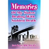 Memories Of My Sister: Dealing with Sudden Death ~ Linda Rener-Mundorff