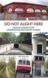 Do Not Alight Here