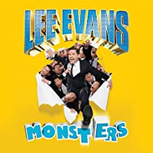 Lee Evans - Monsters Live (       UNABRIDGED) by Lee Evans Narrated by Lee Evans