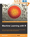 Machine Learning with R: Learn How to Use R to Apply Powerful Machine Learning Methods and Gain and Insight into Real-worl...