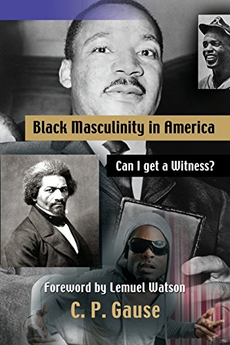 Black Masculinity in America: Can I Get a Witness?