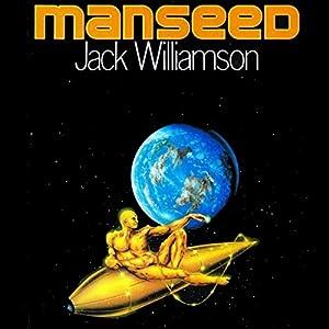 Manseed | [Jack Williamson]
