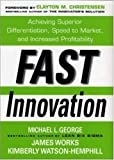 Fast innovation:achieving superior differentiation- speed to market- and increased profitability