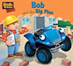 Bob and the Big Plan (Bob the Builder...