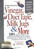 img - for Vinegar, Duct Tape, Milk Jugs & More: 1,001 Ingenious Ways to Use Common Household Items to Repair, Restore, Revive, or Replace Just about Everything in Your Life (Yankee Magazine Guidebook) book / textbook / text book