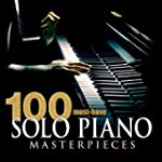 100 Must-Have Solo Piano Masterpieces