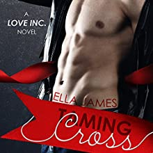Taming Cross: A Love Inc. Novel (       UNABRIDGED) by Ella James Narrated by Jim Steele, Simone Lewis