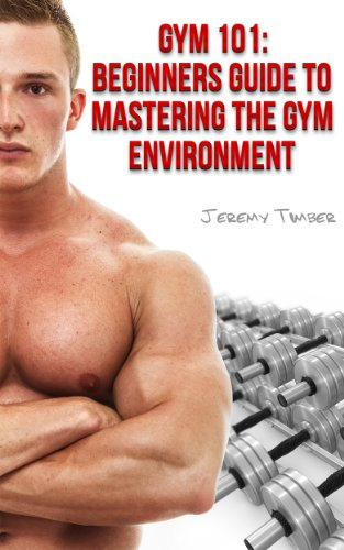 GYM 101: Beginners Guide To Mastering The Gym Environment