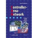 """Controller-Area-Network: Grundlagen, Protokolle, Bausteine, Anwendungenvon """"Konrad Etschberger"""""""