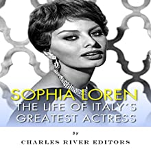 Sophia Loren: The Life of Italy's Greatest Actress (       UNABRIDGED) by Charles River Editors Narrated by Carolyn Hoerdemann
