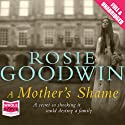 A Mother's Shame Audiobook by Rosie Goodwin Narrated by Juanita McMahon