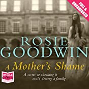 A Mother's Shame | [Rosie Goodwin]