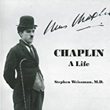 Chaplin: A Life Audiobook by Stephen Weissman Narrated by Steve West