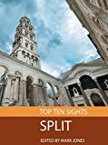 Top Ten Sights: Split