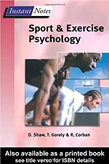 Lincoln Sports and Exercise Science Degree Pack: BIOS Instant Notes in Sport and Exercise Psychology Dave Shaw, Trish Gorely and Rod Corban