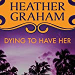 Dying to Have Her | Heather Graham