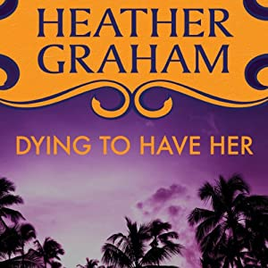 Dying to Have Her | [Heather Graham]