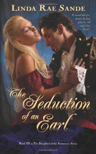 The Seduction Of An Earl (The Daughters Of The Aristocracy) (Volume 3)