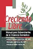 img - for Creciendo Libre: Manual para Sobrevivientes de la Violencia Dom stica by Michael Hertica (2003-09-04) book / textbook / text book